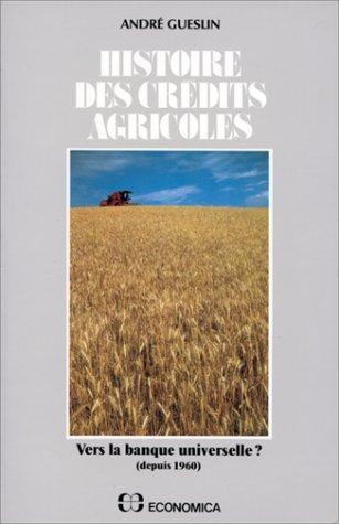 9782717807097: Histoire des crédits agricoles tome 2 Vers la banque universelle