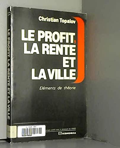 9782717807639: Le profit, la rente et la ville: Éléments de théorie (French Edition)
