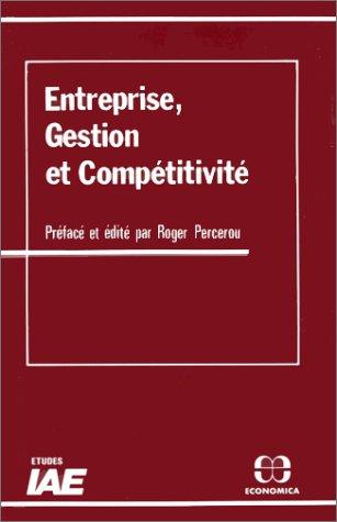 Entreprise, gestion et competitivite (Etudes IAE) (French Edition): Economica