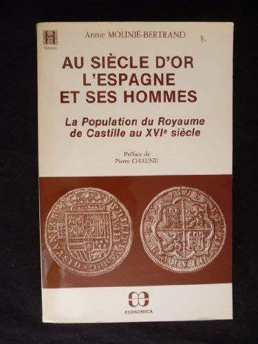 Au Siècle d'Or, l'Espagne et ses hommes-La population du Royaume de Castille au ...