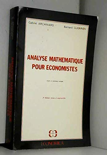 9782717808209: Analyse mathematique pour economistes (French Edition)
