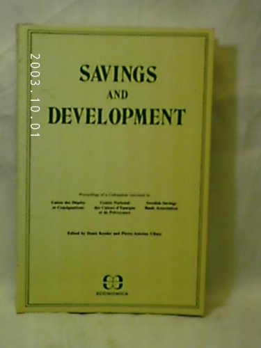 Savings and development: Proceedings of a colloquium held in Paris, 28, 29 and 30 May 1984, ...