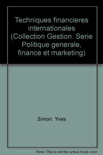 Techniques financières internationales (Gestion) [Jan 01, 1985] Simon, Yves