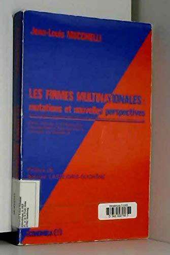 Les firmes multinationales: Mutations et nouvelles perspectives (Cooperation et developpement) (French Edition) (2717808884) by Jean Louis Mucchielli