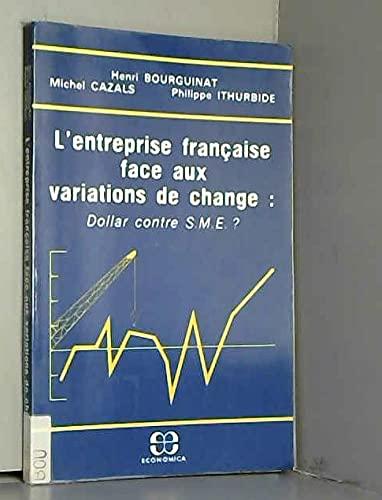 9782717808995: L'entreprise francaise face aux variations de change: Dollar contre S.M.E.? (French Edition)
