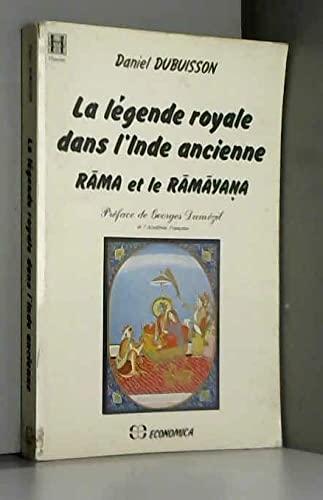 9782717810950: La légende royale dans l'Inde ancienne: Rāma et le Rāmāyaṇa (French Edition)