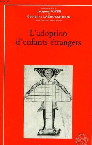 L'adoption d'enfants étrangers: J. Foyer; C.