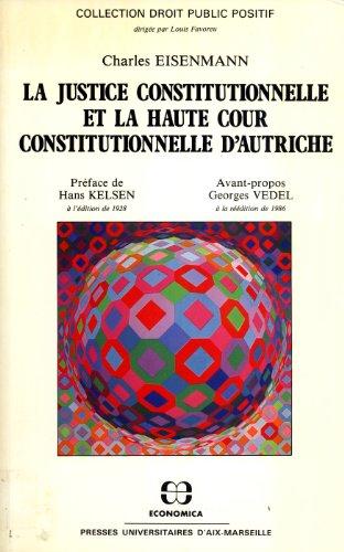 9782717812107: La justice constitutionnelle et la Haute Cour constitutionnelle en Autriche (French Edition)