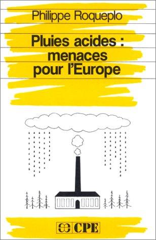 Pluies acides: Menaces pour L'Europe: Philippe Roqueplo