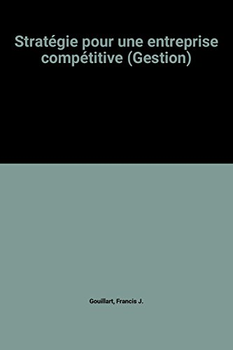 9782717814576: Strategie pour une entreprise competitive (Collection Gestion) (French Edition)
