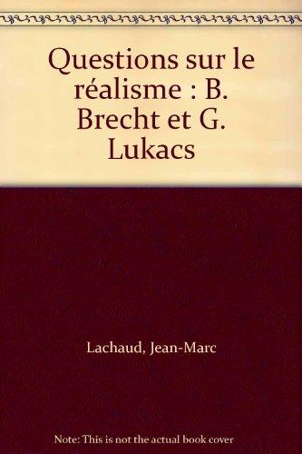 9782717816792: Questions sur le réalisme : B. Brecht et G. Lukacs