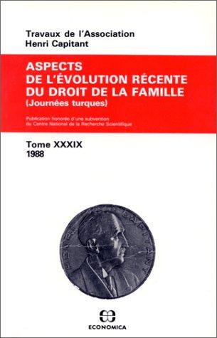 9782717818963: tome XXXIX Aspects de l'�volution r�cente du droit de la famille