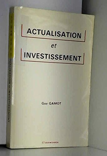 Actualisation et investissement (French Edition): Guy Gamot