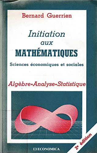 9782717820188: Initiation aux mathématiques : Sciences économiques et sociales