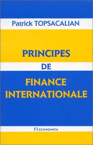 Principes de finance internationale [Jan 01, 1992] Topsacalian, Patrick