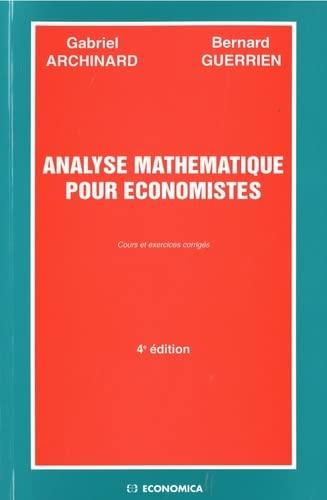 9782717822403: Analyse mathematique pour economistes: Cours et exercices corriges. 4e Edition (French Edition)