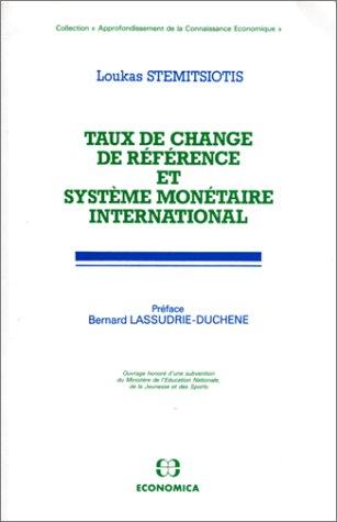Taux de change de référence et système monétaire international [Jan 01,...