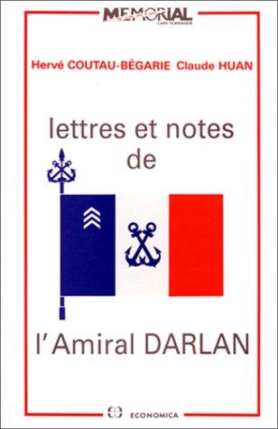 Lettres et notes de l'Amiral Darlan: Hervé Coutau-Bégarie