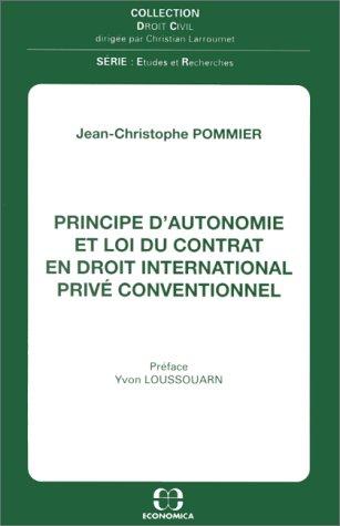 Principes d'autonomie et loi du contrat en droit international privé conventionn [Jan ...