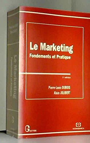 9782717823066: LE MARKETING. : Fondements et pratique, 2ème édition
