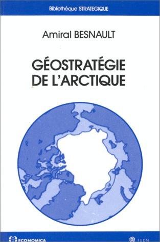 Géostratégie de l'Arctique: BESNAULT Amiral