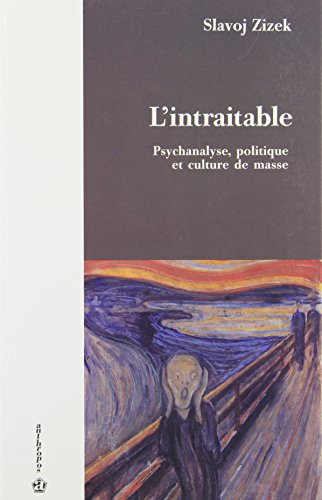 9782717824087: L'intraitable : Pyschanalyse, politique et culture de masse (Psychanalyse)
