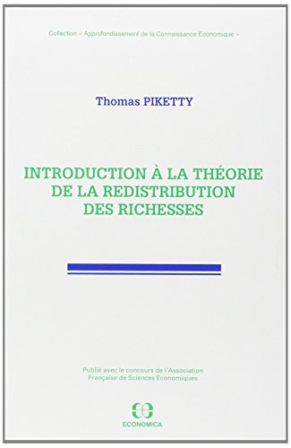 "Introduction à la théorie de la redistribution des richesses (Collection ""Approfondissement de la connaissance économique"") (French Edition) (9782717826531) by Thomas Piketty"