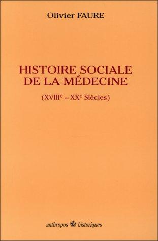 9782717826616: Histoire sociale de la médecine (Historiques) (French Edition)