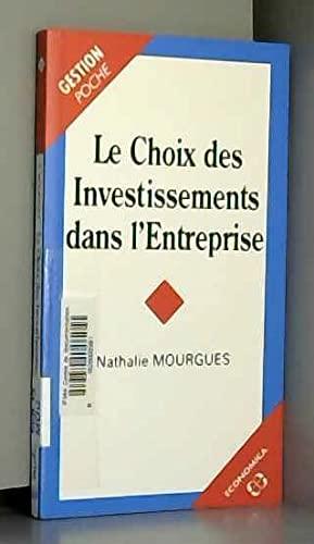 Le choix des investissements dans l'entreprise: Mourgues, Nathalie