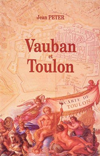Vauban et Toulon. Histoire de la construction d'un port-arsenal sous Louis XIV. Préface...