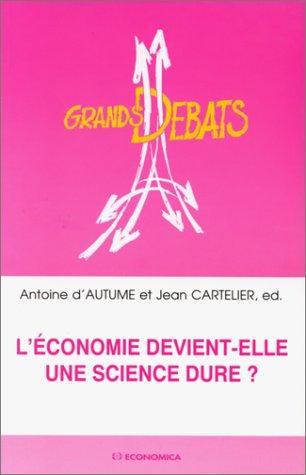 9782717827873: L'économie devient-elle une science dure ?