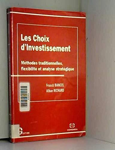 9782717828238: Les choix d'investissement: Methodes traditionnelles, flexibilite et analyse strategique (Collection Gestion. Serie Politique generale, finance et marketing) (French Edition)