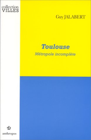 9782717828382: Toulouse - M�tropole incompl�te