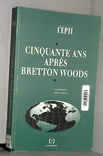 Cinquante ans après Bretton Woods [Jan 01, 1995] Aglietta, Michel