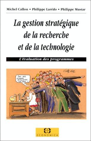 9782717828535: La gestion stratégique de la recherche et de la technologie: L'évaluation des programmes (Collection innovation) (French Edition)