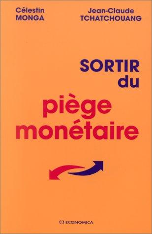 9782717830217: Sortir du piège monétaire (French Edition)