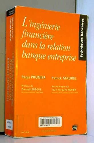 9782717831665: L'ingenierie financiere dans la relation banque entreprise (Techniques bancaires) (French Edition)