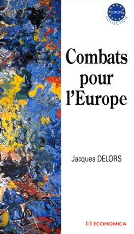 Combats pour l'Europe (Collection Europe) (French Edition) (2717832041) by Jacques Delors