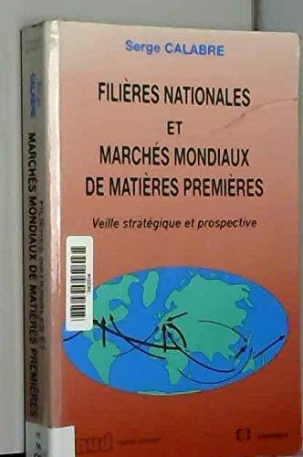 Filieres nationales et marches mondiaux de matieres premieres: Veille strategique et prospective (...