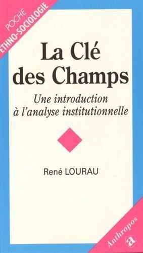 La clé des champs: René Lourau