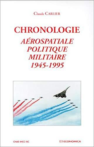 Chronologie aérospatiale, politique, militaire 1945-1995: Claude Carlier