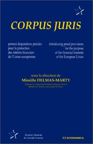 Corpus juris : portant dispositions pénales pour la protection des intérêts ...