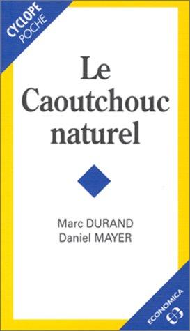 9782717833454: Le caoutchouc naturel