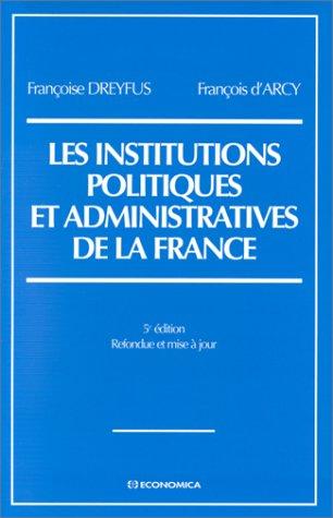 Les institutions politiques et administratives de la France. 5ème édition. Refondue ...