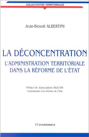 9782717833881: La déconcentration : L'administration territoriale dans la réforme de l'État (Collectivités territoriales)