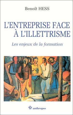 9782717834598: L'entreprise face à l'illétrisme: Les enjeux de la formation (Exploration interculturelle et science sociale) (French Edition)