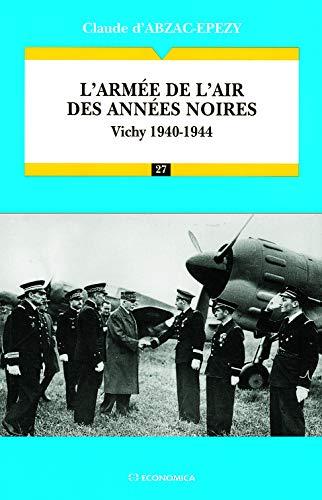 9782717836899: L'Armée de l'air des années noires : Vichy 1940-1944