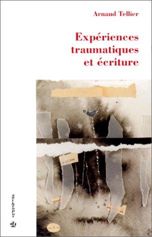 9782717837056: Expériences traumatiques et écriture