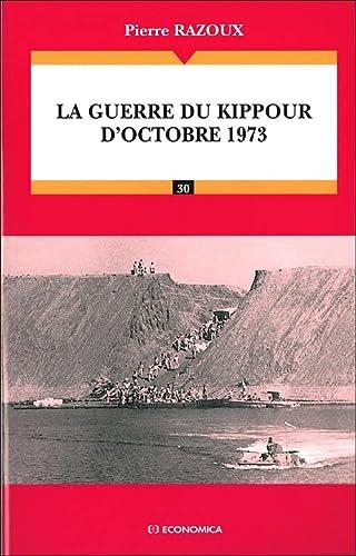 9782717838138: La guerre israélo-arabe d'octobre 1973