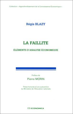 La faillite : éléments d'analyse économique [May 31, 2000] Blazy, R&...